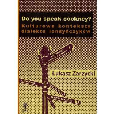 Do yuo speak cockney Kulturowe konteksty dialektu londyńczyków