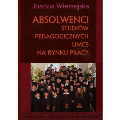 Absolwenci studiów pedagogicznych UMCS na rynku pracy