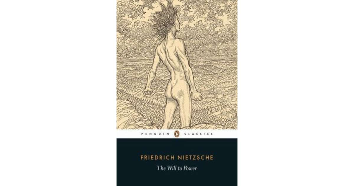 an examination of the will to power by friedrich nietzsche Friedrich nietzsche, a german philosopher – however, the examination  nietzsche and the will to power:.