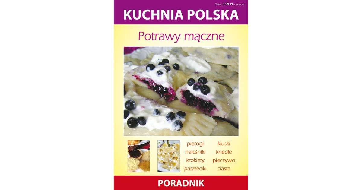 Kuchnia Polska Potrawy Maczne Smaza Anna Ksiegarnia Madbooks Pl