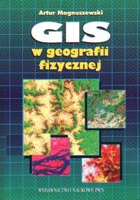GIS w geografii fizycznej - Magnuszewski Artur