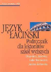 Język łaciński - Jurewicz Oktawiusz, Winniczuk Lidia, Żuławska Janina