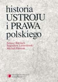 Historia ustroju i prawa polskiego - Bardach Juliusz