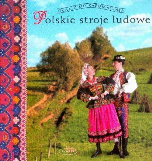 Polskie stroje ludowe T.1 - Piskorz-Branekova Elżbieta