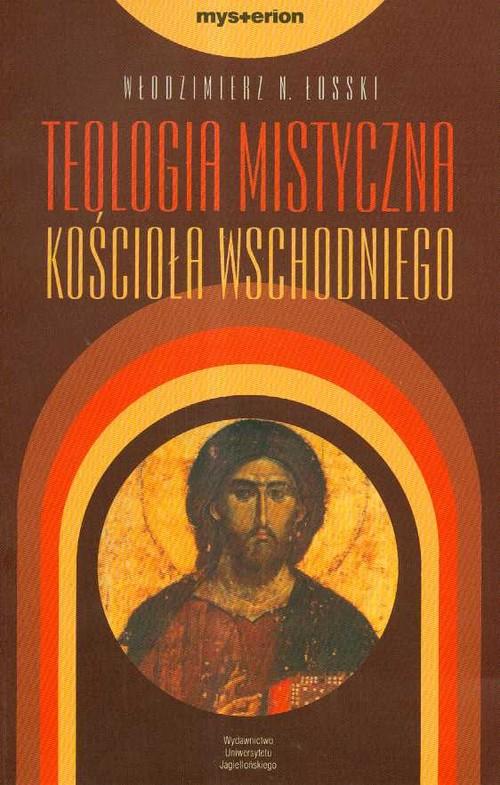 Teologia mistyczna Kościoła Wschodniego - Łosski Włodzimierz N.