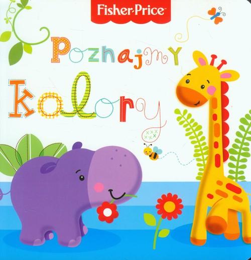 Fisher Price - Poznajmy kolory - Wiśniewska Anna