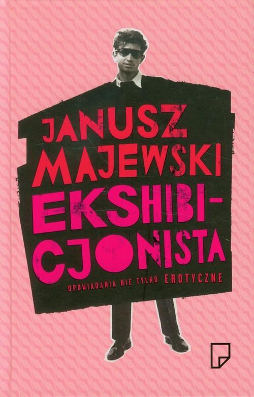 EKSHIBICJONISTA - Majewski Janusz