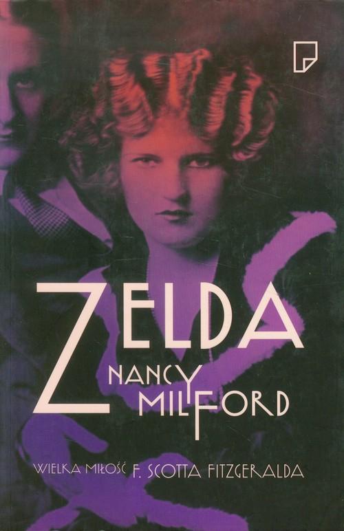 ZELDA WIELKA MIŁOŚĆ F SCOTTA FITZEGERALDA - Milford Nancy