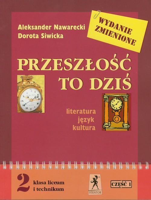 J.Polski LO Przeszłość To Dziś 2/1 w.2009 STENTOR - Nawarecki Aleksander, Siwicka Dorota