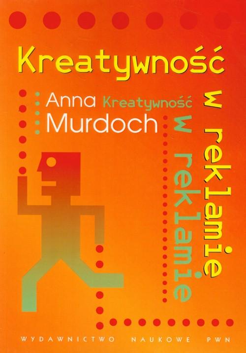 Kreatywność w reklamie - Murdoch Anna