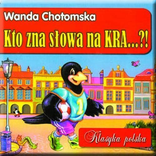 KTO ZNA SŁOWA NA KRA - Chotomska Wanda