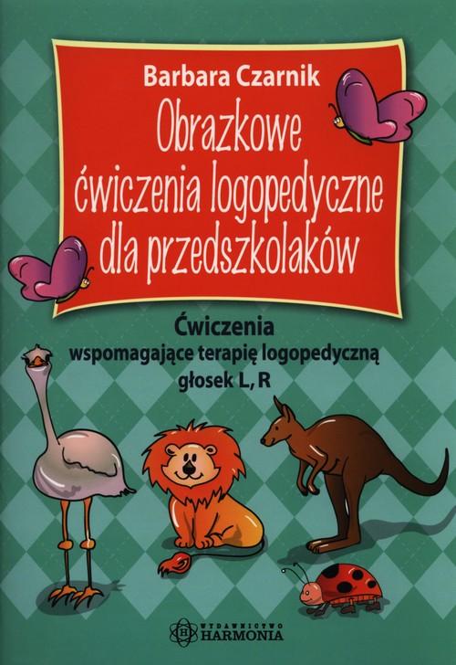Obrazkowe ćwiczenia logopedyczne... L, R - Czarnik Barbara