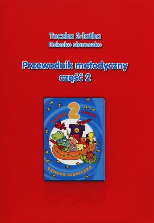 Teczka 2-latka. Zgaduję... Przew. metodyczny cz.2 - Gularska-Misiak Paulina, Jaroszewska Wanda