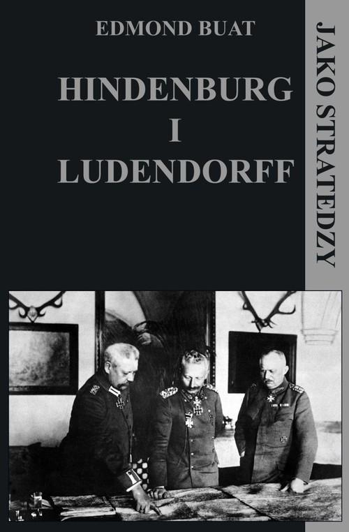 Hindenburg i Ludendorff jako stratedzy - Buat Edmond