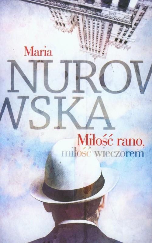 MIŁOŚĆ RANO MIŁOŚĆ WIECZOREM - Nurowska Maria