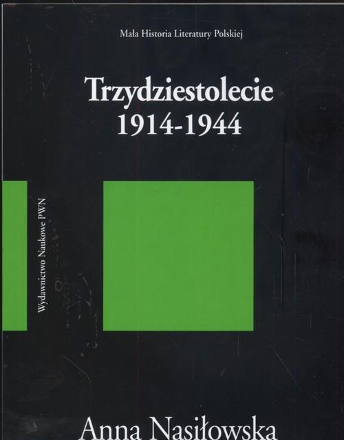 Trzydziestolecie 1914 - 1944 - Nasiłowska Anna