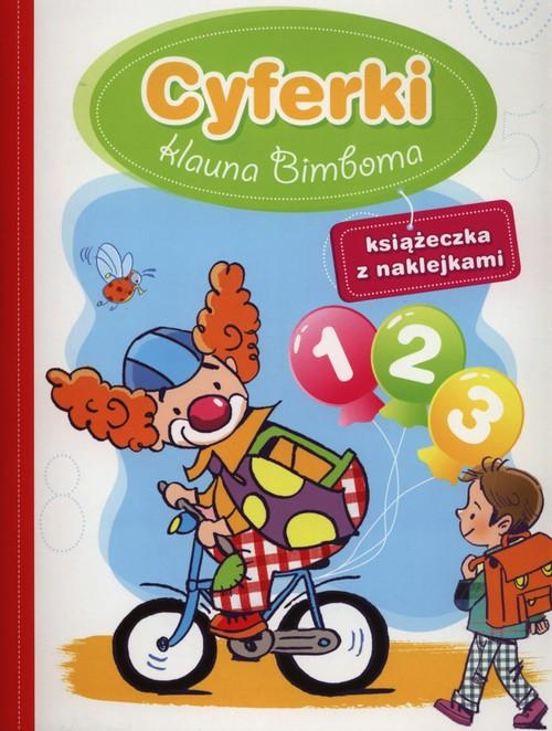Cyferki klauna Bimboma. Książeczka z naklejkami - Wiśniewska Anna