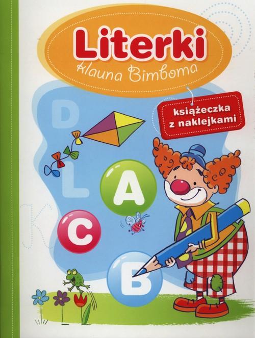 Literki klauna Bimboma. Książeczka z naklejkami - Wiśniewska Anna