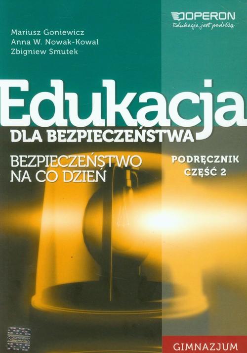 Edukacja dla bezpieczeńs. GIM cz.2 podr FL OPERON - Goniewicz Mariusz, Nowak-Kowal Anna W., Smutek Zbigniew