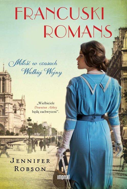 FRANCUSKI ROMANS MIŁOŚĆ W CZASACH WIELKIEJ WOJNY - Robson Jennifer