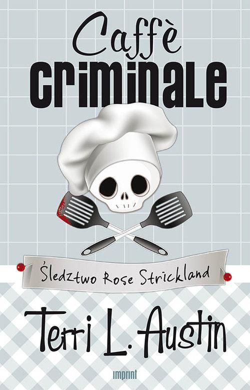 CAFFE CRIMINALE ŚLEDZTWO ROSE STRICKLAND - Austin Terri