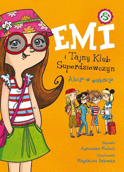 Emi i Tajny Klub Superdziewczyn. Akcje w wakacje - Mielech Agnieszka