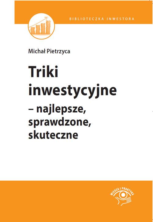 TRIKI INWESTYCYJNE NAJLEPSZE SPRAWDZONE SKUTECZNE - Pietrzyca Michał