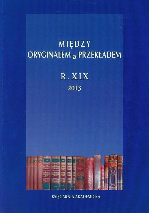 Między oryginałem a przekładem R. XIX 2013 - brak