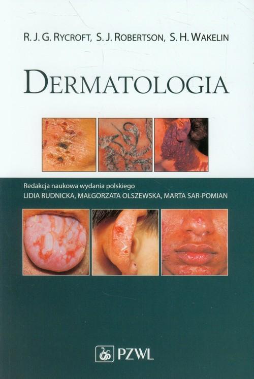 Dermatologia - Rycroft R.J.G., Robertson S.J., Wakelin S.H.