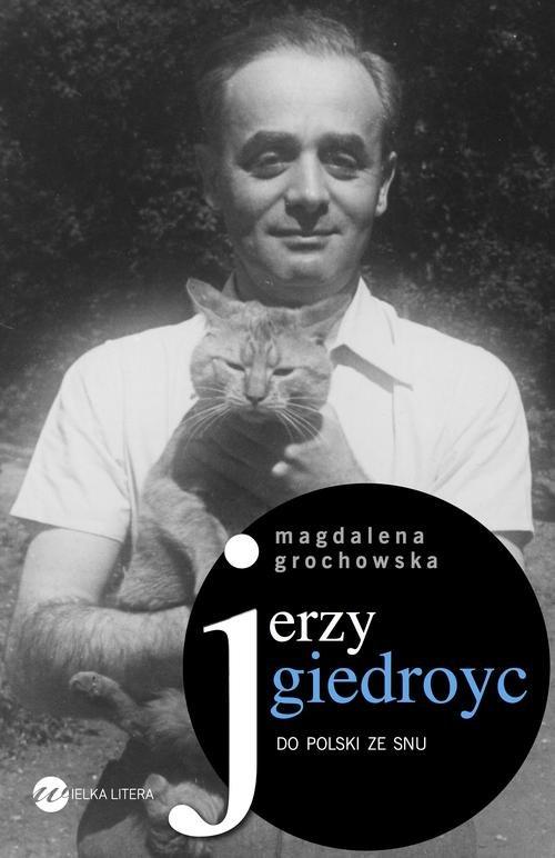 JERZY GIEDROYC - Grochowska Magdalena
