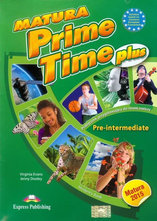 Matura Prime Time PLUS Pre-intermediate SB - Evans Virginia, Dooley Jenny