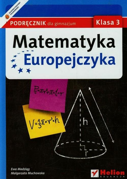Matematyka Europejczyka GIM 3 podr w.2014 Helion - Madziąg Ewa, Muchowska Małgorzata