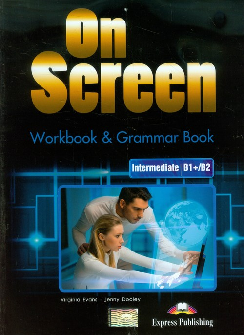 On Screen Intermediate B1+/B2 WB&Grammar Book - Evans Virginia, Dooley Jenny
