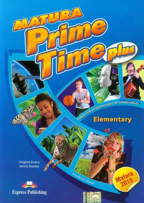 Matura Prime Time PLUS Elementary SB - Evans Virginia, Dooley Jenny