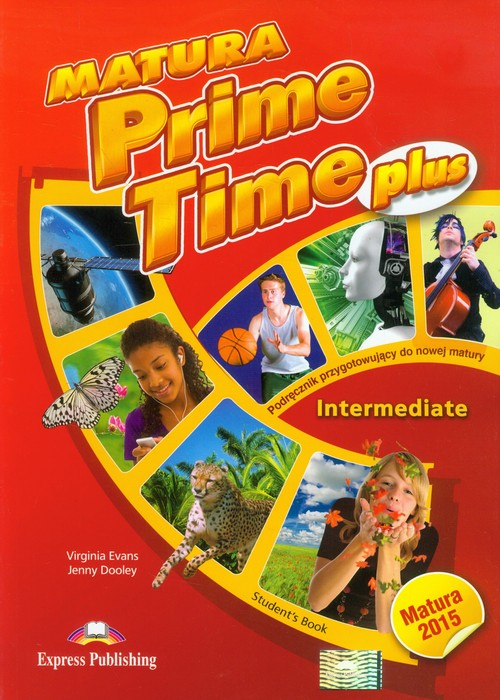 Matura Prime Time PLUS Intermediate SB - Evans Virginia, Dooley Jenny