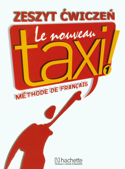 Le Nouveau Taxi 1 ćwiczenia PL HACHETTE - Capelle Guy, Menand Robert