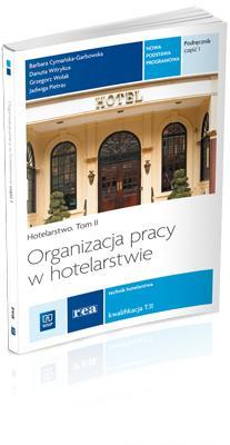Organizacja pracy w hotelarstwie Podr. cz 1 REA - Barbara Cyma