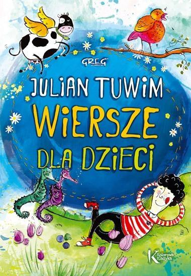 Julian Tuwim - Wiersze dla dzieci KOLOR BR GREG - Julian Tuwim