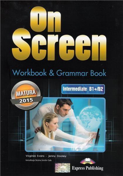 On Screen Intermediate B1+/B2 Matura WB&Grammar - Jenny Dooley , Virginia Evans