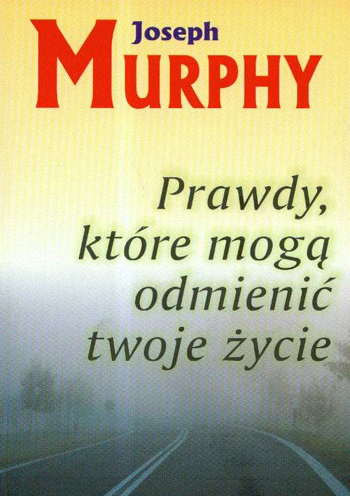 Prawdy, które mogą odmienić twoje życie - Murphy Joseph