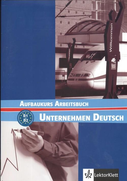 Unternehmen Deutsch Aufbaukurs Arbeitsbuch - Braunert Jorg, Schlenker Wolfram
