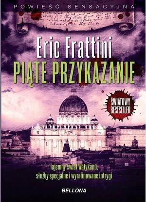 PIĄTE PRZYKAZANIE - Eric Frattini