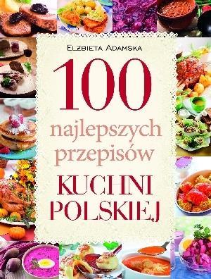 100 najlepszych przepisów kuchni polskiej - El