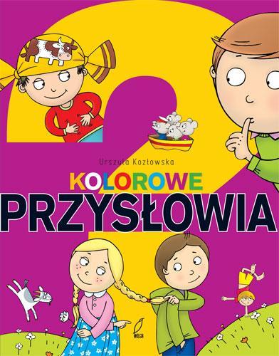 KOLOROWE PRZYSŁOWIA - Urszula Kozłowska