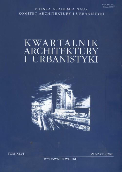 Kwartalnik Architektury i Urbanistyki 2001/2 tom XLVI - Kłosiewicz Lech