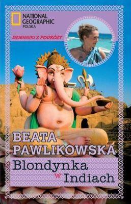 Blondynka w Indiach - Beata Pawlikowska - Beata Pawlikowska