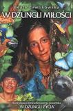 W dżungli miłości wyd.2011 - Beata Pawlikowska