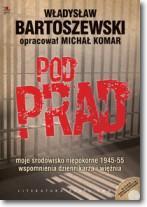 Pod prąd PWN - Bartoszewski Władysław, Komar Michał