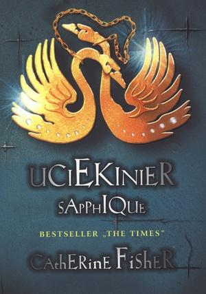 Uciekinier Sapphioque - Catherine Fisher - Catherine Fisher
