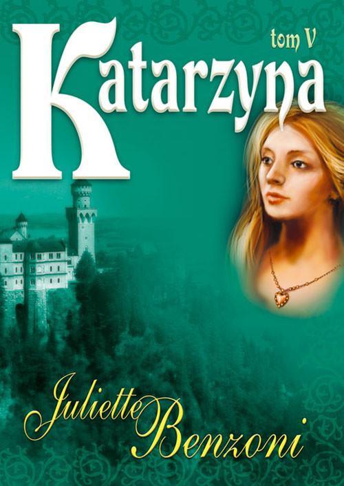 Katarzyna. T. 5 - Benzoni Juliette